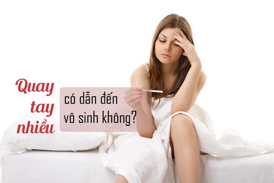 Lạm dụng việc thủ dâm quá mức có thể gây hại tới chức năng sinh sản